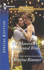 The Maverick's Accidental Bride : Harlequin Special Edition - Christine Rimmer