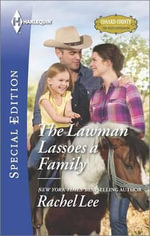 The Lawman Lassoes a Family : Harlequin Special Edition - Rachel Lee