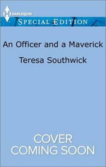 An Officer and a Maverick : Montana Mavericks: What Happened at the - Teresa Southwick