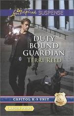 Duty Bound Guardian : Love Inspired LP Suspense\Capitol K-9 Un - Terri Reed