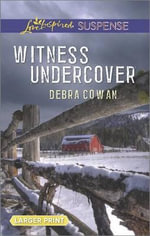 Witness Undercover : Love Inspired Large Print Suspense - Debra Cowan