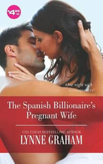 The Spanish Billionaire's Pregnant Wife - Lynn Graham