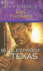 Bulletproof Texas - Kay Thomas