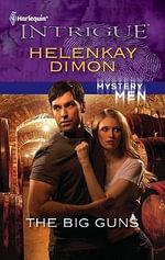 The Big Guns : Harlequin Intrigue - HelenKay Dimon