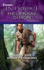When She Wasn't Looking : Harlequin Intrigue - HelenKay Dimon