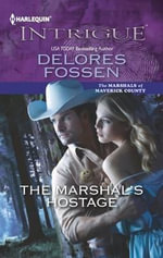 The Marshal's Hostage : Harlequin Intrigue - Delores Fossen