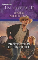 Protecting Their Child - Angi Morgan