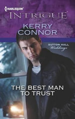 The Best Man to Trust : Harlequin Intrigue - Kerry Connor