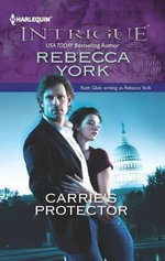 Carrie's Protector - Rebecca York