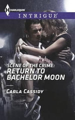Scene of the Crime : Return to Bachelor Moon - Carla Cassidy