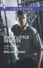Dirty Little Secrets : Harlequin Intrigue - Mallory Kane