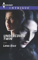 Undercover Twin : Harlequin Intrigue 1466 - Lena Diaz