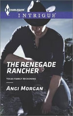The Renegade Rancher - Angi Morgan