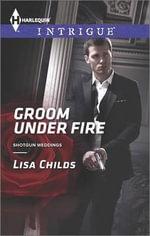 Groom Under Fire - Lisa Childs