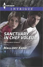 Sanctuary in Chef Voleur - Mallory Kane