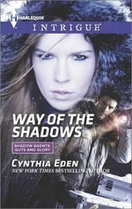 Way of the Shadows : Harlequin Intrigue - Cynthia Eden