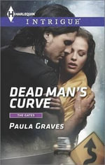 Dead Man's Curve : Harlequin Intrigue - Paula Graves