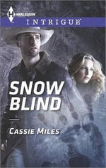 Snow Blind : Harlequin Intrigue - Cassie Miles