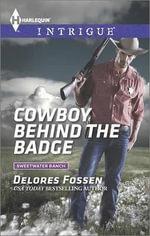 Cowboy Behind the Badge : Harlequin Intrigue - Delores Fossen