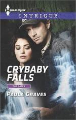 Crybaby Falls : Harlequin Intrigue - Paula Graves