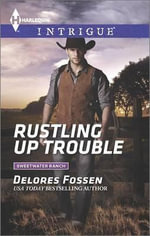 Rustling Up Trouble - Delores Fossen
