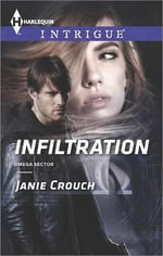 Infiltration - Janie Crouch