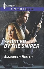 Seduced by the Sniper : Harlequin Intrigue - Elizabeth Heiter