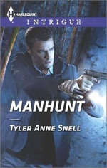 Manhunt : Harlequin Intrigue - Tyler Anne Snell