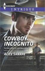 Cowboy Incognito : Harlequin Intrigue - Alice Sharpe