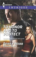 To Honor and to Protect : Harlequin Intrigue - Debra & Regan  Webb & Black