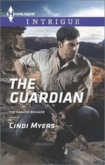 The Guardian : Harlequin Intrigue - Cindi Myers