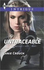 Untraceable : Harlequin Intrigue - Janie Crouch