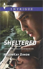 Sheltered : Harlequin Intrigue - HelenKay Dimon