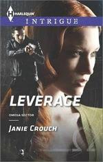 Leverage : Harlequin Intrigue - Janie Crouch