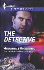 The Detective : Harlequin Intrigue - Adrienne Giordano