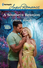 A Southern Reunion : Harlequin Super Romance - Lenora Worth