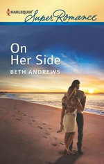 On Her Side : Harlequin Super Romance - Beth Andrews