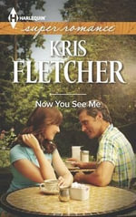 Now You See Me : Harlequin Super Romance - Kris Fletcher