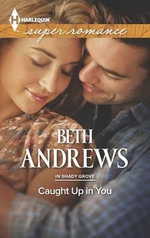 Caught Up in You - Beth Andrews