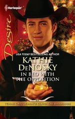 In Bed with the Opposition - Kathie DeNosky