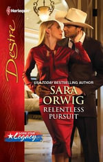 Relentless Pursuit : Harlequin Desire - Sara Orwig