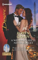 A Wedding She'll Never Forget - Robyn Grady