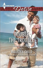 Double the Trouble : Harlequin Desire - Maureen Child