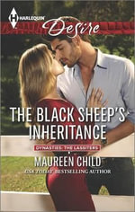 The Black Sheep's Inheritance : Harlequin Desire - Maureen Child