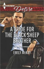 A Bride for the Black Sheep Brother - Emily McKay