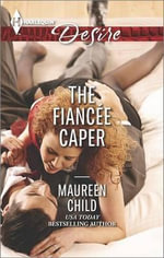The Fiancee Caper : Harlequin Desire - Maureen Child