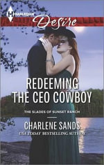 Redeeming the CEO Cowboy : Harlequin Desire - Charlene Sands