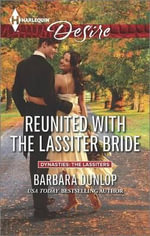 Reunited with the Lassiter Bride : Harlequin Desire - Barbara Dunlop