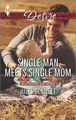 Single Man Meets Single Mom : Harlequin Desire - Jules Bennett
