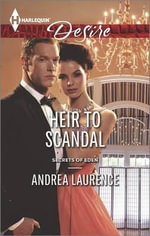 Heir to Scandal : Harlequin Desire - Andrea Laurence